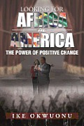 Looking for Africa in America: The Power of Positive Change
