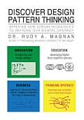 Discover Design Pattern Thinking: Applying New Design Techniques to Improve Our Mental Operacy