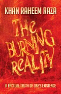 The Burning Reality: A Factual Truth of One's Existence