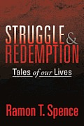 Struggle & Redemption: Tales of Our Lives