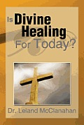 Is Divine Healing for Today?