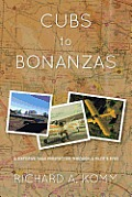 Cubs to Bonanzas: A Sixty-Five-Year Perspective Through a Pilot's Eyes