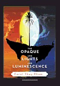 The Opaque and Lights and Luminescence