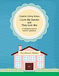 Creative Living Series: I Love My Parents and They Love Me!: A Children's Book & Parents' Guidebook
