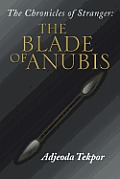 The Chronicles of Stranger: : The Blade of Anubis
