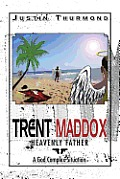 Trent Maddox: Heavenly Father a God Complex Situation
