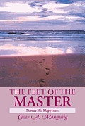 The Feet of the Master: Pursue His Happiness