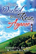 The Blue Orchid, the Black Rose, and the Ayame