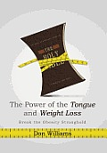 The Power of the Tongue and Weight Loss: Break the Obesity Stronghold
