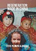 Regeneration: Made in China: A Meditative Memoir