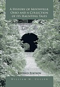 A History of Moonville, Ohio and a Collection of Its Haunting Tales: Revised Edition