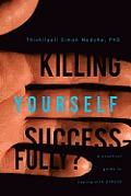 Killing Yourself Successfully?: A Practical Guide to Coping with Stress