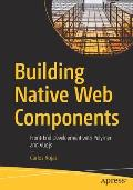 Building Native Web Components: Front-End Development with Polymer and Vue.Js