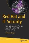 Red Hat and It Security: With Red Hat Ansible, Red Hat Openshift, and Red Hat Security Auditing
