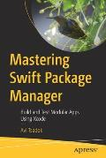 Mastering Swift Package Manager: Build and Test Modular Apps Using Xcode