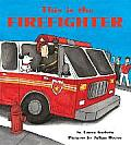 This Is the Firefighter Board Book