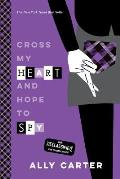 Gallagher Girls 02 Cross My Heart & Hope to Spy 10th Anniversary Edition