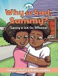 Why so Sad, Sammy?: Learning to Love Our Differences