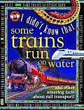 I Didnt Know Thatsome Trains Run on Water