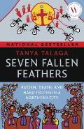 Seven Fallen Feathers Racism Death & Hard Truths in a Northern City