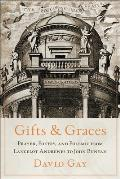 Gifts and Graces: Prayer, Poetry, and Polemic from Lancelot Andrewes to John Bunyan
