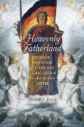 Heavenly Fatherland: German Missionary Culture and Globalization in the Age of Empire