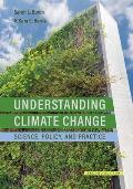 Understanding Climate Change: Science, Policy, and Practice, Second Edition