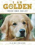 I Am Golden: Book One: Bailey