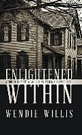 Enlightened Within: A True Story about a Family That Lived in a Haunted House