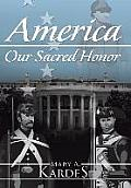 America: Our Sacred Honor