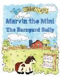 Marvin the Mini: The Barnyard Bully