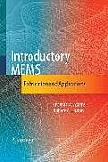 Introductory Mems: Fabrication and Applications