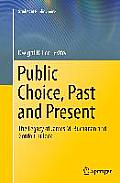 Public Choice, Past and Present: The Legacy of James M. Buchanan and Gordon Tullock