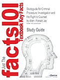 Studyguide for Criminal Procedure: Investigation and the Right to Counsel by Allen, Ronald Jay