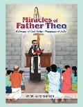 Miracles of Father Theo: A Servant of God, Father Theophane of India-