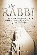 The Rabbi: Forty-Four Days in the Life of the Rabbi That Changed the Course of History Forever