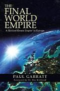 The Final World Empire: A 'Revived Roman Empire' in Europe