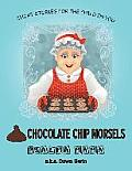 Chocolate Chip Morsels: Short Stories for the Child in You
