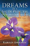 Dreams of a Saudi Princess: And the Christians Who Believed in Them