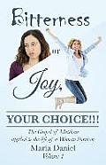 Bitterness or Joy, Your Choice!!!: The Gospel of Matthew Applied to the Life of a Woman Survivor