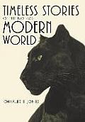 Timeless Stories of the Not-So-Modern World