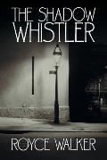 The Shadow Whistler