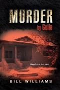 Murder by Guile: Based on a True Story