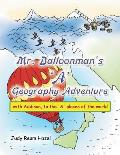 Mr. Balloonman's 'a' Geography Adventure: With Addison, to the 'a' Places of the World