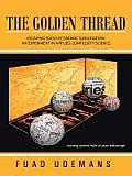 The Golden Thread: Escaping Socio-Economic Subjugation: An Experiment in Applied Complexity Science