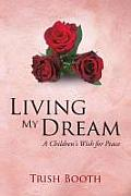 Living My Dream: A Children's Wish for Peace