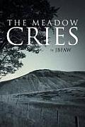 The Meadow Cries