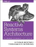 Reactive Systems Architecture Designing & Implementing an Entire Distributed System