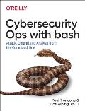Cybersecurity Ops with bash Attack Defend & Analyze from the Command Line