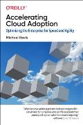 Accelerating Cloud Adoption: Optimizing the Enterprise for Speed and Agility